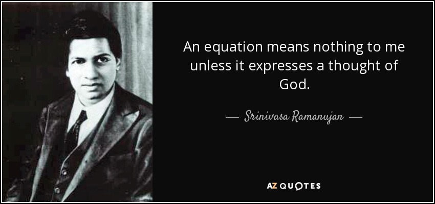 srinivasa ramanujan quote an equation means nothing to me