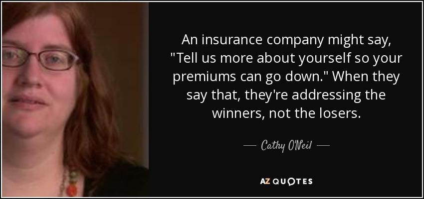 An insurance company might say,