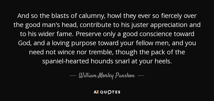 William Morley Punshon quote: And so the blasts of calumny ...