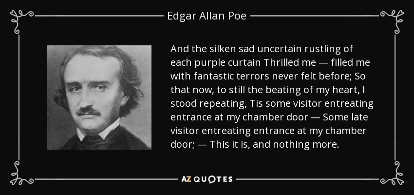 top quotes by edgar allan poe of a z quotes and the silken sad uncertain rustling of each purple curtain thrilled me filled me fantastic terrors never felt before so that now