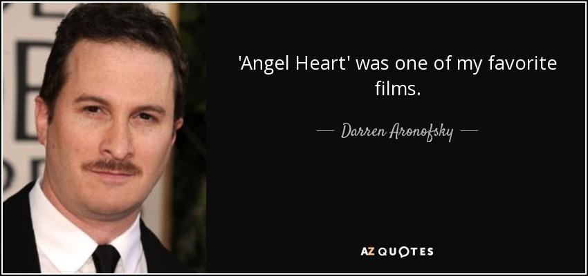 'Angel Heart' was one of my favorite films. - Darren Aronofsky