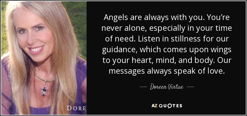 Doreen Virtue Quote Angels Are Always With You Youre Never Alone