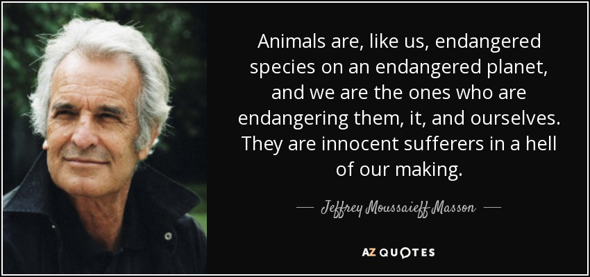 Jeffrey Moussaieff Masson Quote: Animals Are, Like Us