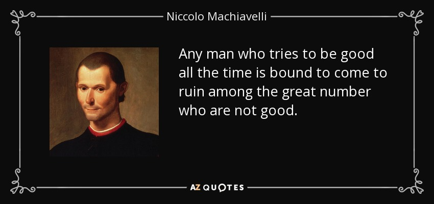 an analysis of the principle of virtues in the prince by machiavelli The prince is an extended analysis of how to acquire and the prince book summary by ignoring the political and military principles machiavelli.