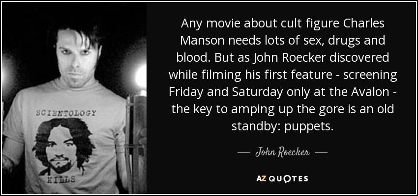 John Roecker quote: Any movie about cult figure Charles