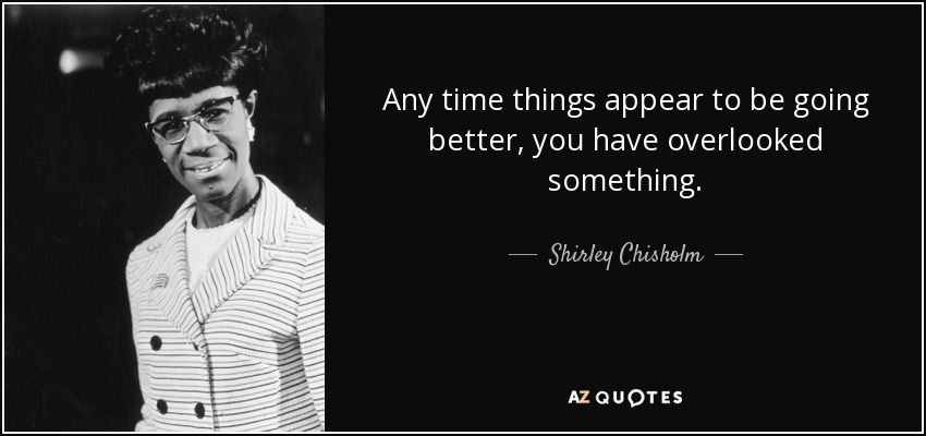 Shirley Chisholm Quotes 60 QUOTES BY SHIRLEY CHISHOLM [PAGE   3] | A Z Quotes Shirley Chisholm Quotes