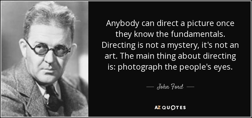 Ford Quote Alluring Top 25 Quotesjohn Ford  Az Quotes