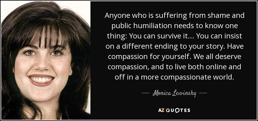 Monica Lewinsky Quote Anyone Who Is Suffering From Shame