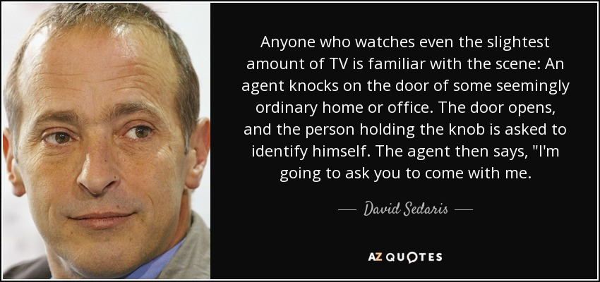 Anyone who watches even the slightest amount of TV is familiar with the scene: An agent knocks on the door of some seemingly ordinary home or office. The door opens, and the person holding the knob is asked to identify himself. The agent then says,