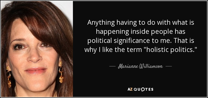 Anything having to do with what is happening inside people has political significance to me. That is why I like the term