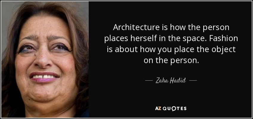 zaha hadid quote architecture is how the person places. Black Bedroom Furniture Sets. Home Design Ideas