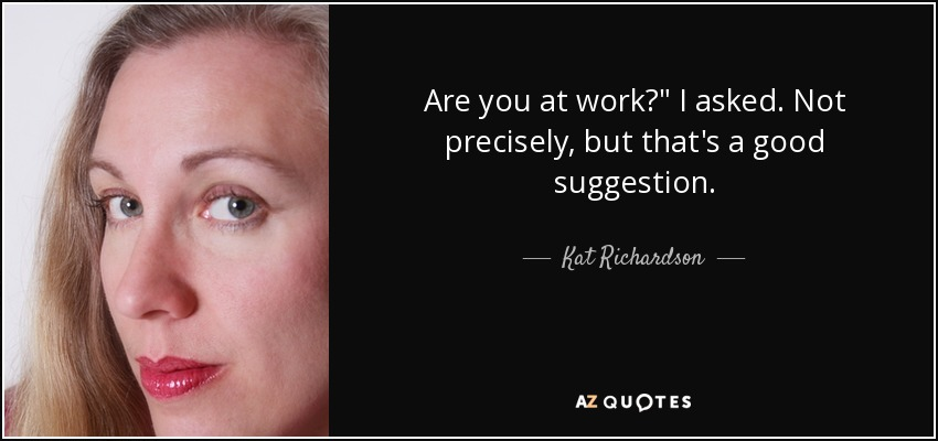 Are you at work?