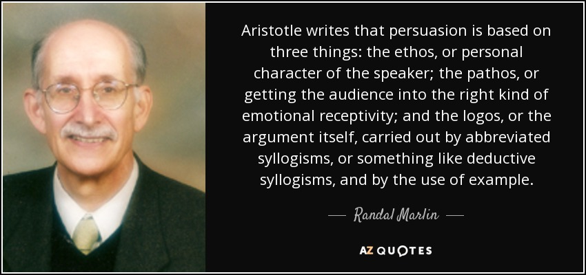 Randal Marlin Quote Aristotle Writes That Persuasion Is Based On
