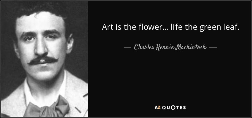 quotes by charles rennie mackintosh a z quotes. Black Bedroom Furniture Sets. Home Design Ideas