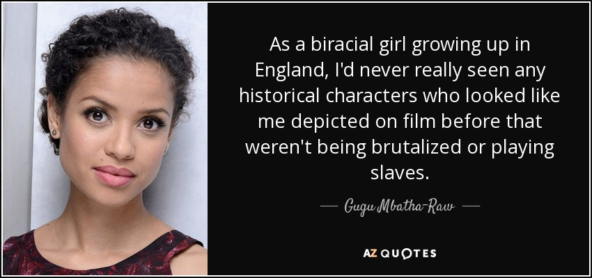 Gugu Mbatha-Raw Quote: As A Biracial Girl Growing Up In