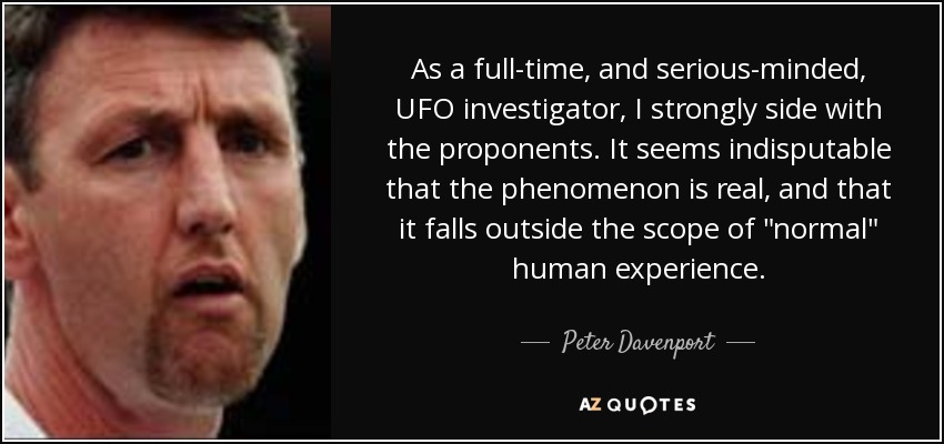 As a full-time, and serious-minded, UFO investigator, I strongly side with the proponents. It seems indisputable that the phenomenon is real, and that it falls outside the scope of