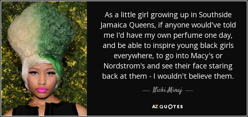 Nicki Minaj Quote As A Little Girl Growing Up In Southside Jamaica