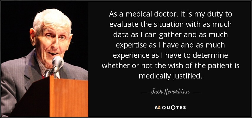 dr jack kevorkian ethical issues An essay or paper on 60 minutes & dr jack kevorkian this research paper this research paper discusses the journalistic ethical issues associated with that portion of a broadcast by cbs.
