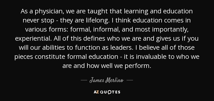 james merlino quote as a physician we are taught that learning