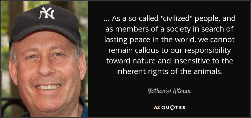 nathaniel altman quote as a so called civilized people and
