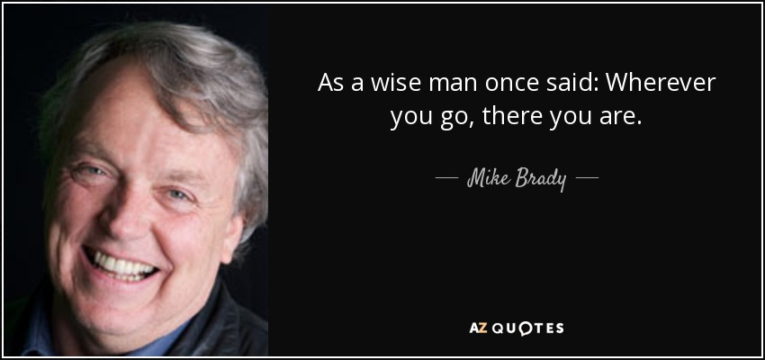 Quotes By Mike Brady A Z Quotes