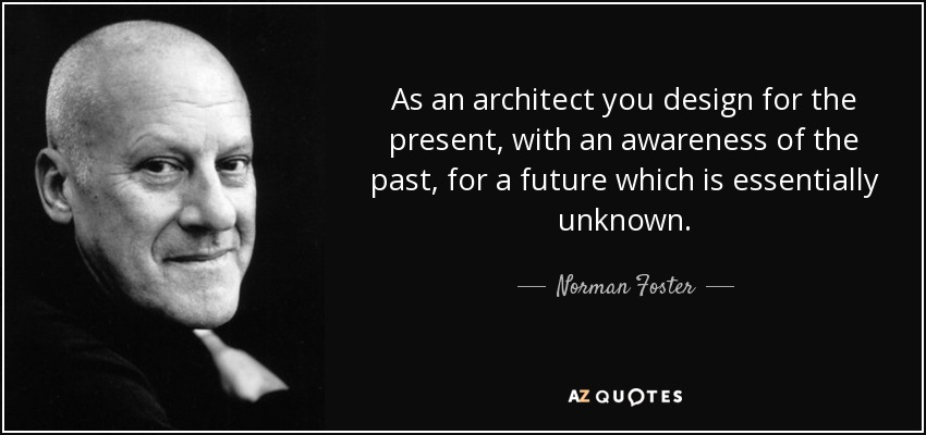 Top 22 Quotes By Norman Foster A Z Quotes