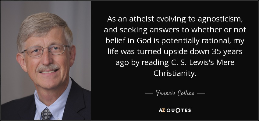 Francis Collins Quote As An Atheist Evolving To border=