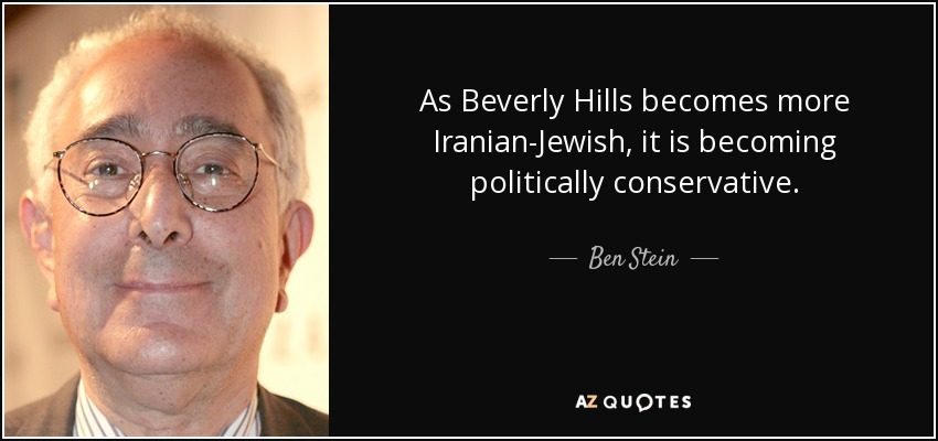 As Beverly Hills becomes more Iranian-Jewish, it is becoming politically conservative. - Ben Stein