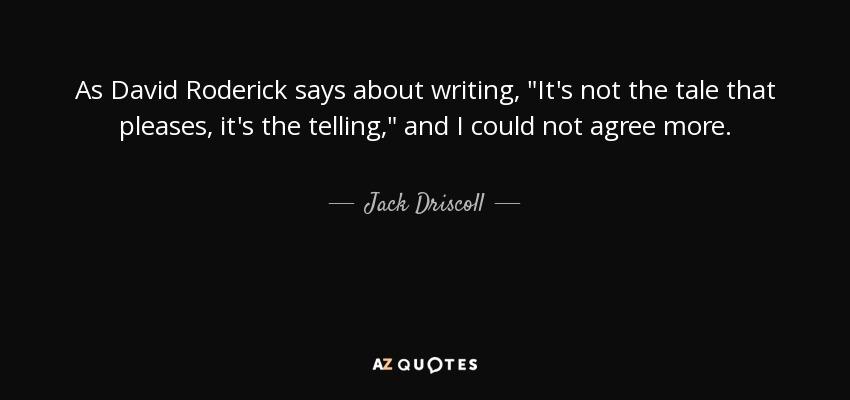 As David Roderick says about writing,