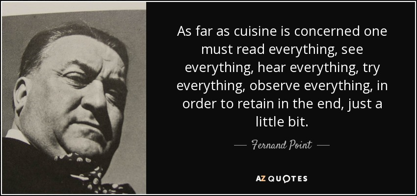 Fernand Point Quote As Far As Cuisine Is Concerned One Must Read