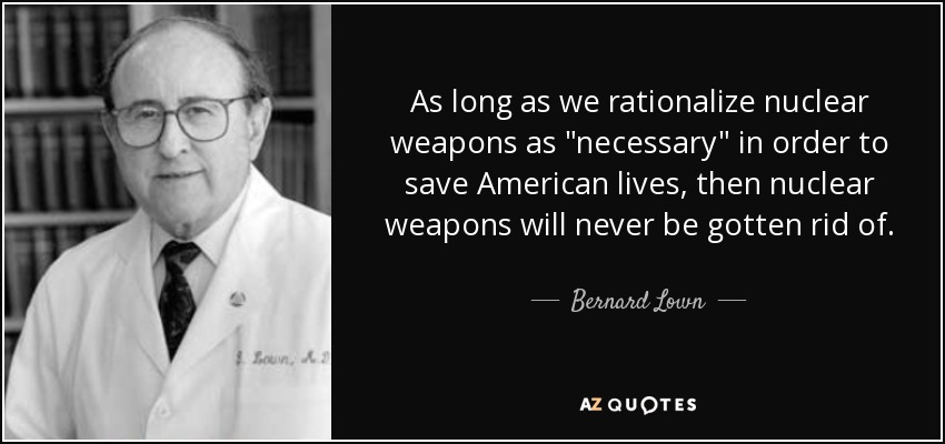 As long as we rationalize nuclear weapons as