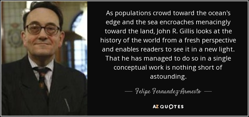 As populations crowd toward the ocean's edge and the sea encroaches menacingly toward the land, John R. Gillis looks at the history of the world from a fresh perspective and enables readers to see it in a new light. That he has managed to do so in a single conceptual work is nothing short of astounding. - Felipe Fernandez-Armesto