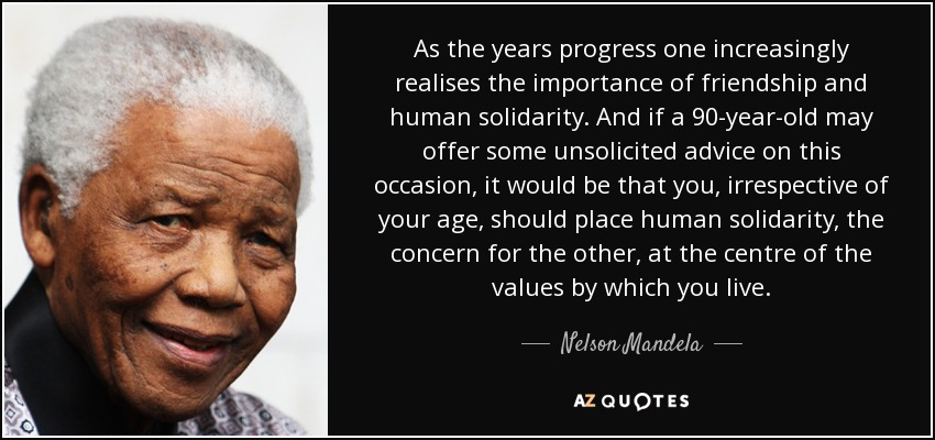 Nelson Mandela Quote As The Years Progress One Increasingly Simple Quotes About The Importance Of Friendship