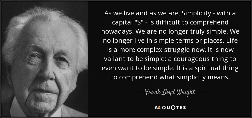 As we live and as we are, Simplicity - with a capital