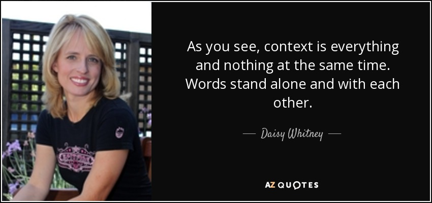 Daisy Whitney Quote As You See Context Is Everything And Nothing
