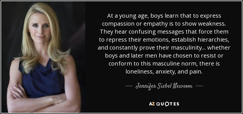 jennifer siebel newsom quote at a young age boys learn