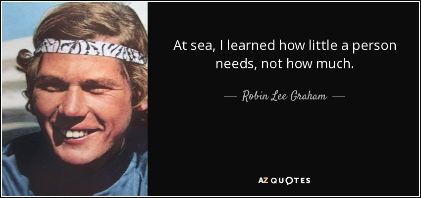 Robin Lee Graham Quote At Sea I Learned How Little A
