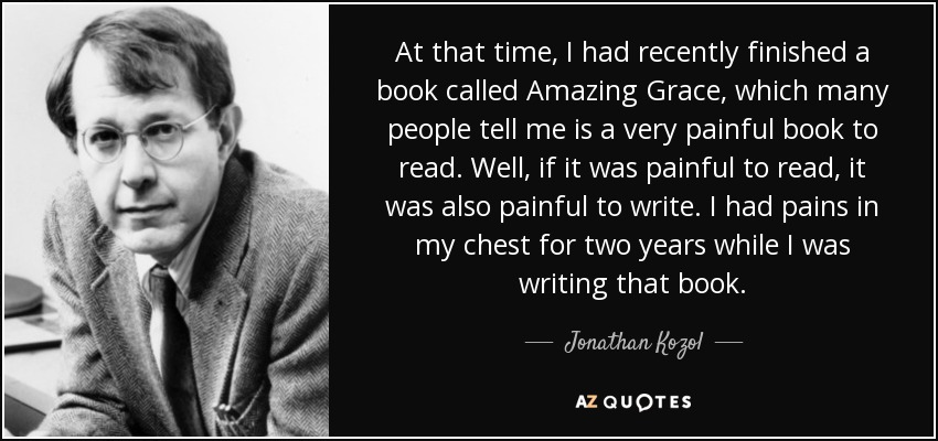 synthesis kozol amazing grace essay An essay or paper on unique experiences of jonathan kozol in the amazing grace in the book amazing grace, jonathan kozol uses his unique ability to express his experiences, to the reader.