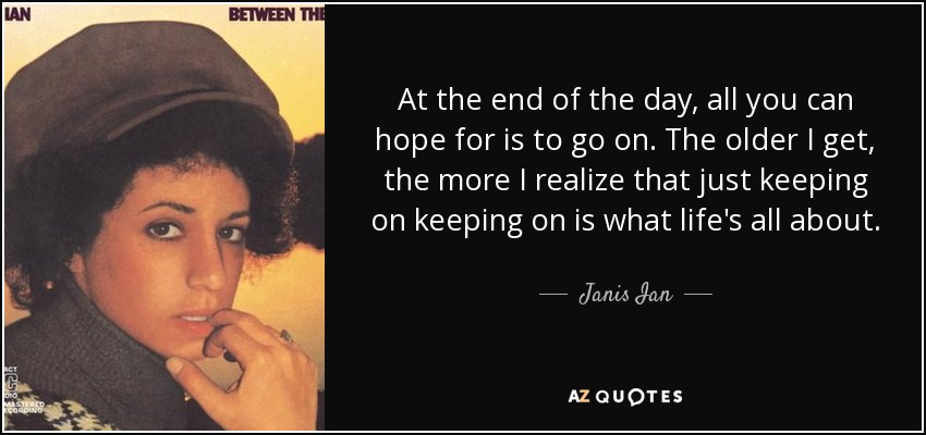 Top 25 Quotes By Janis Ian A Z Quotes