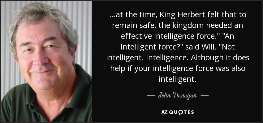 ...at the time, King Herbert felt that to remain safe, the kingdom needed an effective intelligence force.