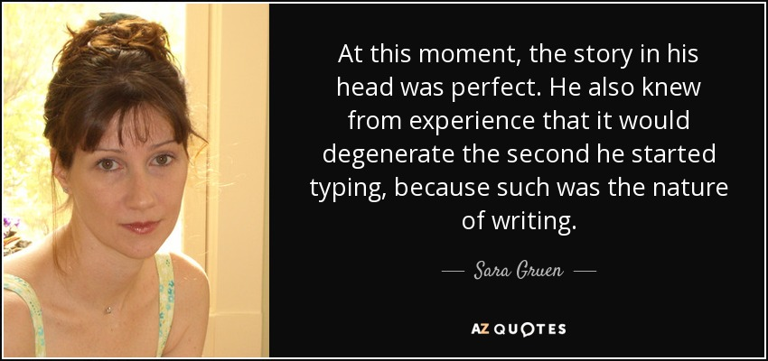 Sara Gruen Quote At This Moment The Story In His Head Was Perfect