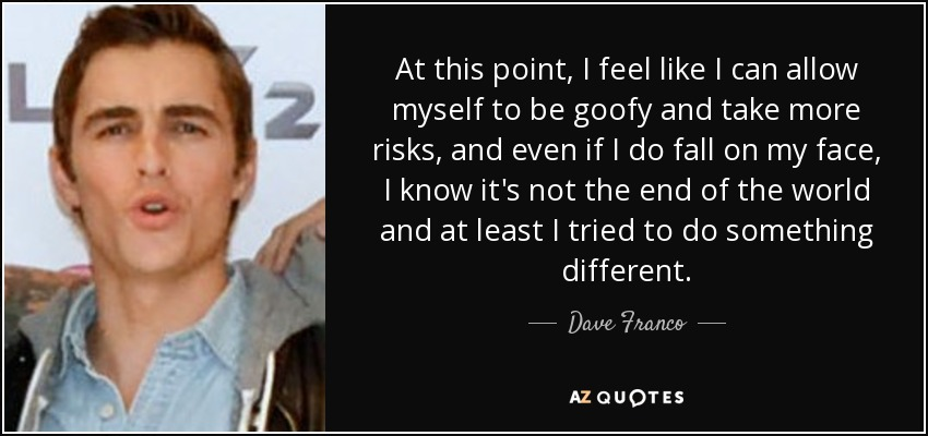 Dave Franco Quotes