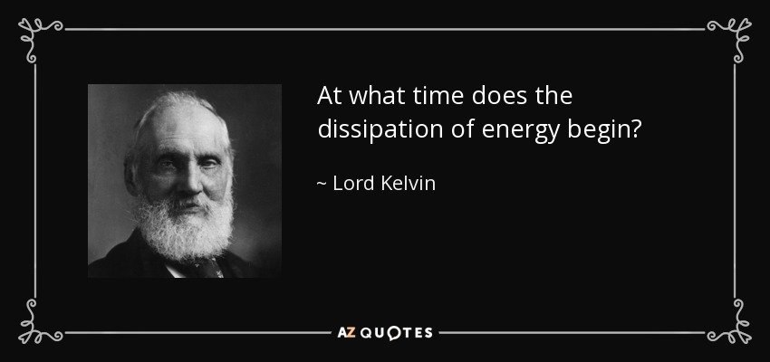 At what time does the dissipation of energy begin? - Lord Kelvin