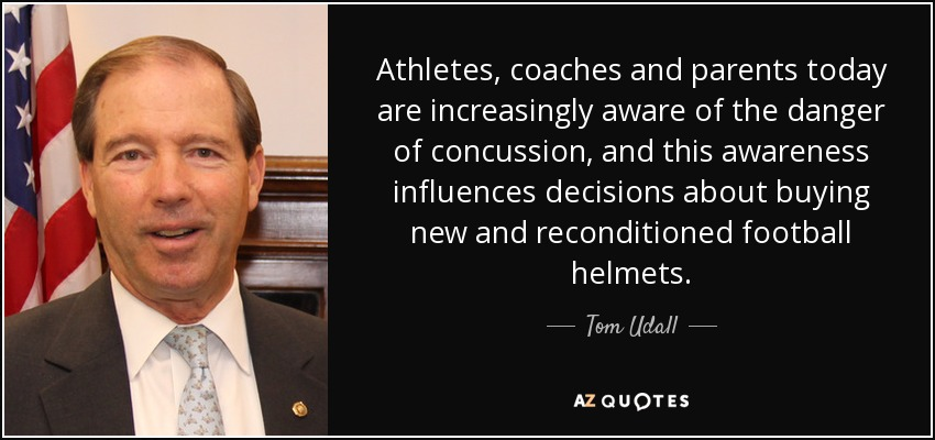 Tom Udall Quote Athletes Coaches And Parents Today Are Amazing Concussion Quotes