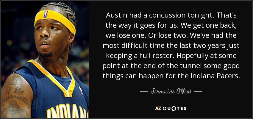 Jermaine O'Neal Quote Austin Had A Concussion Tonight That's The Classy Concussion Quotes