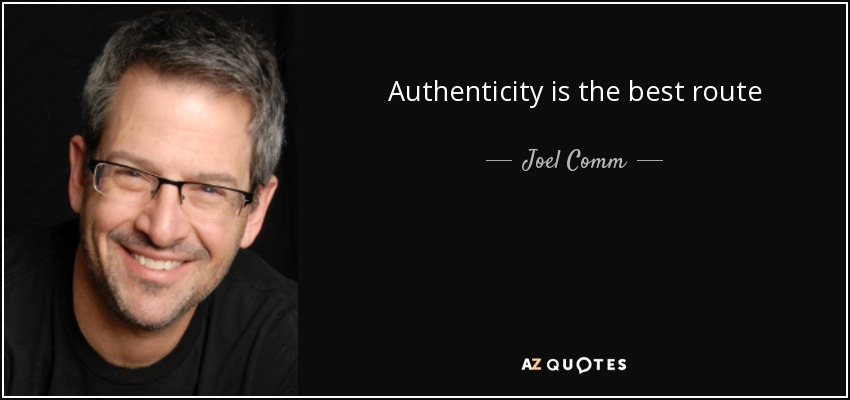 Authenticity is the best route - Joel Comm