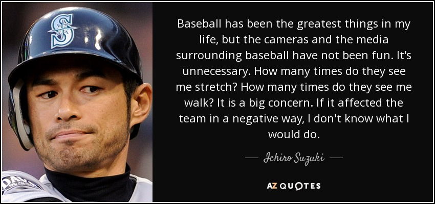 Baseball Quotes About Life Amusing Ichiro Suzuki Quote Baseball Has Been The Greatest Things In My