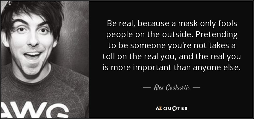 Image result for alex gaskarth quote be real
