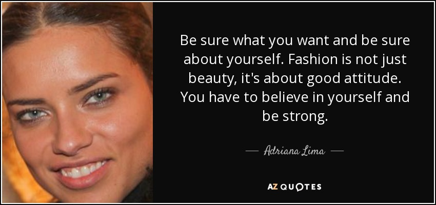 top 25 quotes by adriana lima of 60 a z quotes. Black Bedroom Furniture Sets. Home Design Ideas