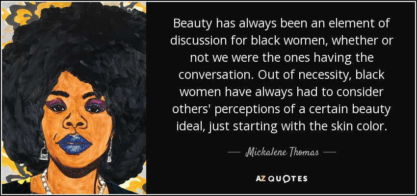 Mickalene Thomas Quote Beauty Has Always Been An Element Of